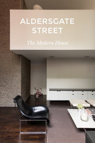 ALDERSGATE STREET The Modern House