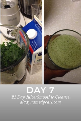 DAY 7 21 Day Juice/Smoothie Cleanse aladynamedpearl.com