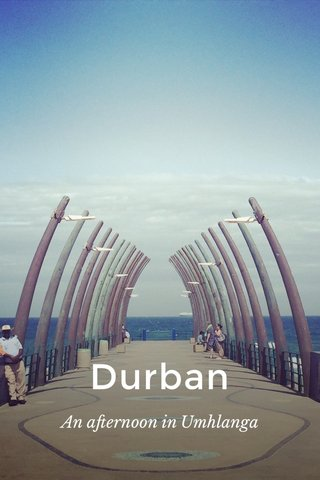 Durban An afternoon in Umhlanga