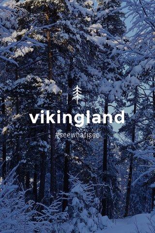 vikingland #seewhatisee