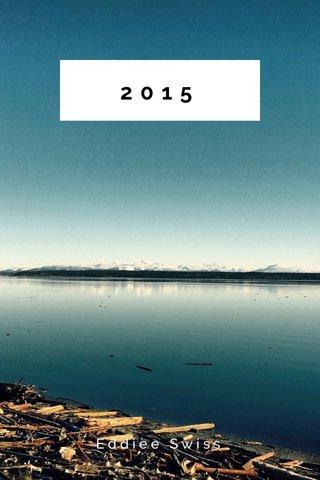 2015 Eddiee Swiss
