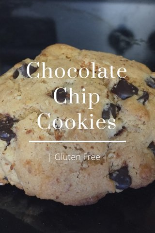 Chocolate Chip Cookies | Gluten Free |