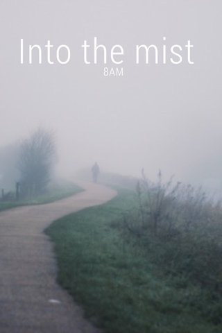 Into the mist 8AM