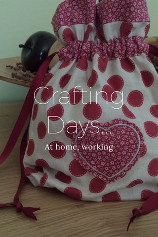 Crafting Days... At home, working