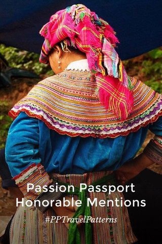 Passion Passport Honorable Mentions #PPTravelPatterns