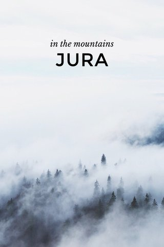 JURA in the mountains