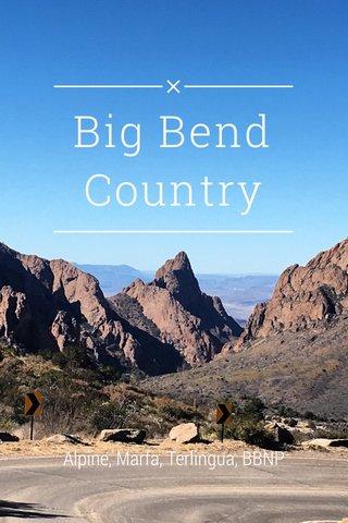 Big Bend Country Alpine, Marfa, Terlingua, BBNP
