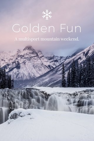 Golden Fun A multisport mountain weekend.