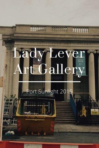 Lady Lever Art Gallery Port Sunlight 2015