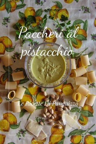 Paccheri al pistacchio Le Ricette Di Panguizzo