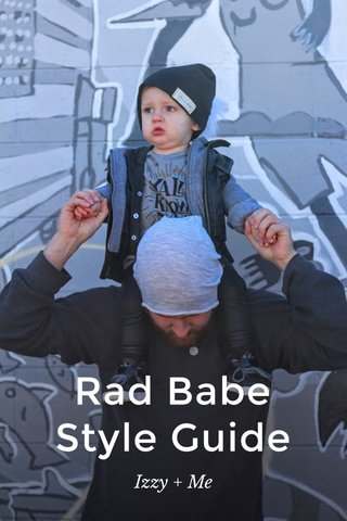 Rad Babe Style Guide Izzy + Me