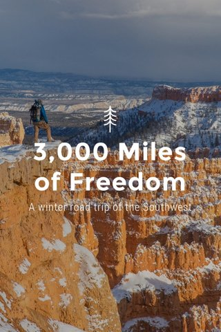 3,000 Miles of Freedom A winter road trip of the Southwest