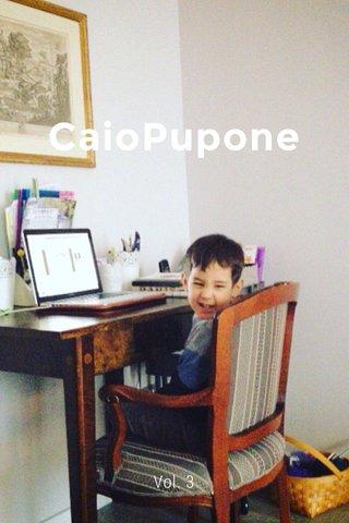 CaioPupone Vol. 3