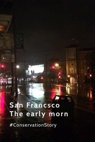 San Francsco The early morn