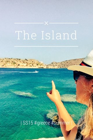 The Island | SS15 #greece #summer |