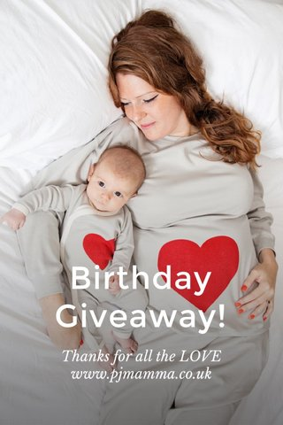 Birthday Giveaway! Thanks for all the LOVE www.pjmamma.co.uk