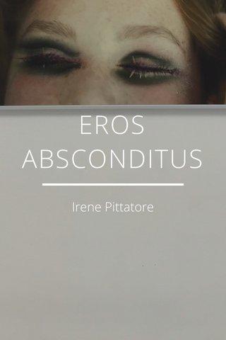 EROS ABSCONDITUS Irene Pittatore