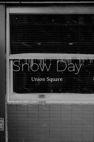 Snow Day Union Square