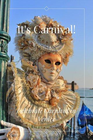 It's Carnival! Celebrate Carnival in Venice