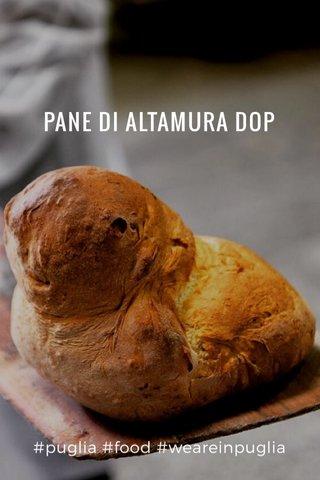 PANE DI ALTAMURA DOP #puglia #food #weareinpuglia