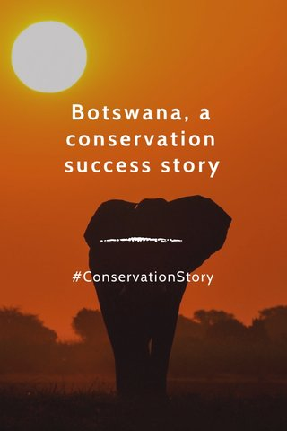 Botswana, a conservation success story