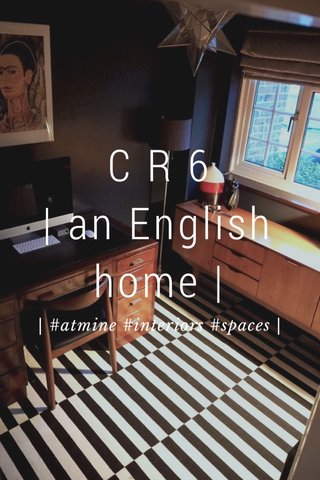 C R 6   an English home     #atmine #interiors #spaces  