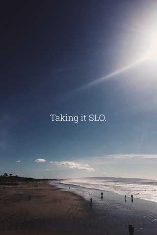 Taking it SLO.