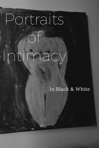 Portraits of Intimacy In Black & White
