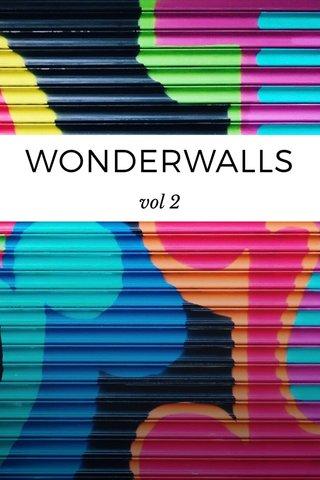 WONDERWALLS vol 2