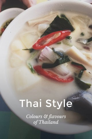 Thai Style Colours & flavours of Thailand