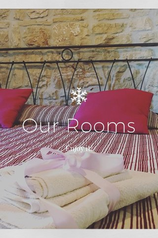 Our Rooms Enjoy it!