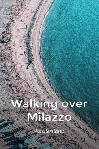 Walking over Milazzo #stelleritalia