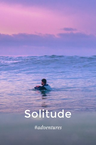 Solitude #adventures