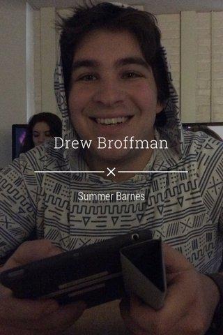 Drew Broffman Summer Barnes