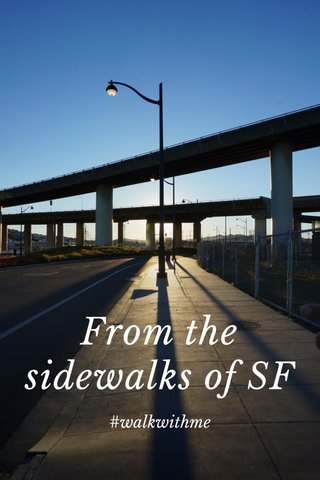 From the sidewalks of SF #walkwithme