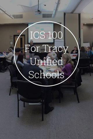 ICS 100 For Tracy Unified Schools