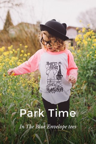 Park Time In The Blue Envelope tees