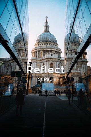 Reflect St Pauls