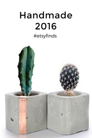 Handmade 2016 #etsyfinds