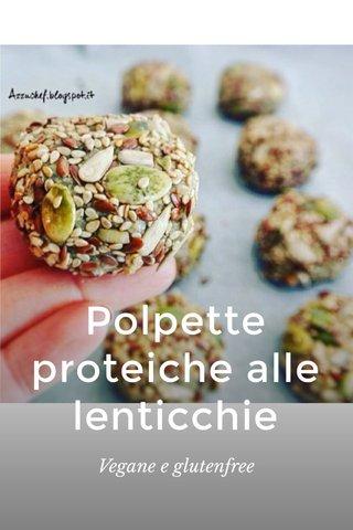 Polpette proteiche alle lenticchie Vegane e glutenfree