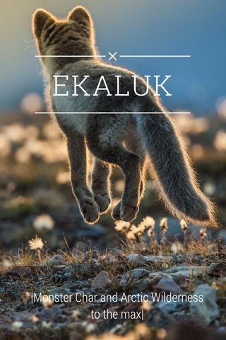 EKALUK |Monster Char and Arctic Wilderness to the max|