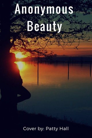 Anonymous Beauty Cover by: Patty Hall
