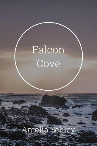 Falcon Cove Amelia Schley