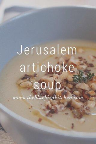 Jerusalem artichoke soup www.thebluebirdkitchen.com