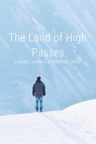 The Land of High Passes Ladakh, Jammu & Kashmir, India