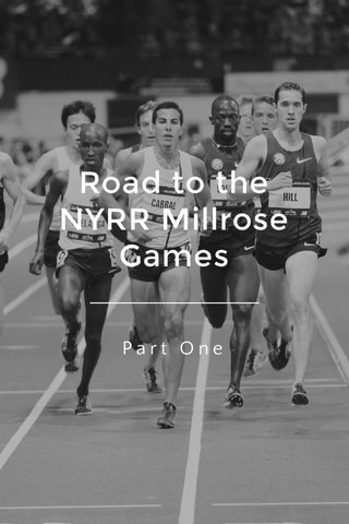 Road to the NYRR Millrose Games Part One