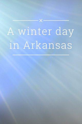 A winter day in Arkansas