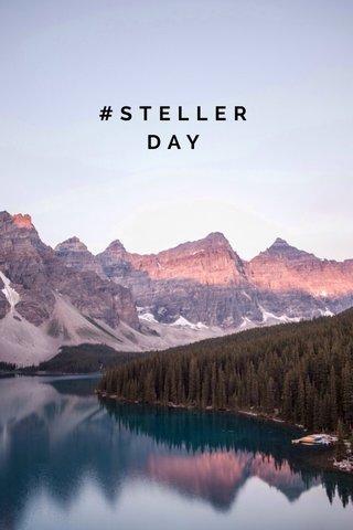 #STELLERDAY