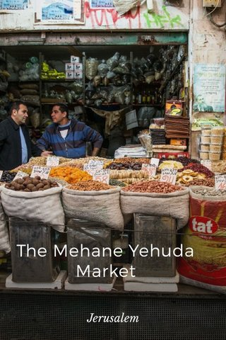 The Mehane Yehuda Market Jerusalem