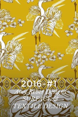 2016-#1 Amy Reber Designs SURFACE & TEXTILE DESIGN